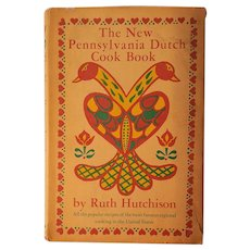 The New Pennsylvania Dutch Cookbook ~ by Ruth Hutchison ~ 1958 HB edition with original DJ