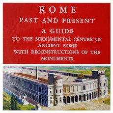 ROME Past and Present: A Guide to the Monumental Centre of Ancient Rome with Reconstructions of the Monuments ~ 1965
