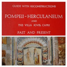 Guide with Reconstructions: POMPEII – HERCULANEUM and the Villa Jovis, Capri - Past and Present ~ 1965