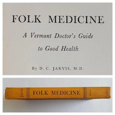 FOLK Medicine: A Vermont Doctor's Guide to Good HEALTH ~ by D.C. Jarvis, M.D. ~ 1959