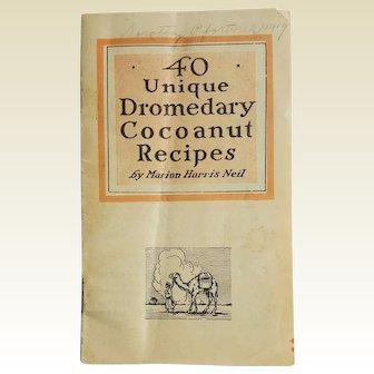 40 Unique DROMEDARY Cocoanut Recipes ~ scarce 1919 advertising recipes booklet