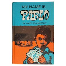 'My Name is PABLO' of Mexico ~ 1966, HC ~ Aimee Sommerfelt & Hans Normann Dahl