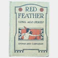 1916 'Red Feather: Long ago series' by Margaret Morcomb ~ antique, cloth hard cover book