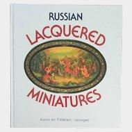 'Russian Lacquered Miniatures' ~ Fedoskino, Palekh, Mstiora, Kholui ~ by Vladimir Guliayev (1989, HC)