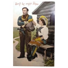 1909 Wild West Postcard  Don't Be Angry Dear  Cowboy and Cowgirl
