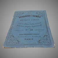 Ouvrages de Dames French Lace Patterns Jules Trigoulet, Editor. Ancienne Maison Rosselin, Paris