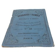 Ouvrages de Dames French Lace Patterns Jules Trigoulet, Editor. Ancienne Maison Rosselin, Paris