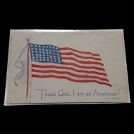 "1917 Patriotic Postcard ""Thank God, I am an American!"""