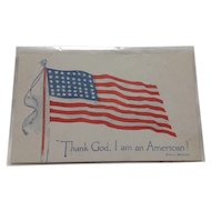 "1917 Patriotic Postcard ""Thank God, I am an American!"""