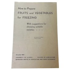 How to Prepare Fruits and Vegetables for Freezing 1970, U. Of Illinois College of Agriculture Extension Service