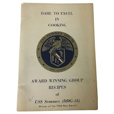 Dare to Excel in Cooking Award Winning Group Recipes of USS Semmes (DDG-18) Winner of the 1966 Ney Award