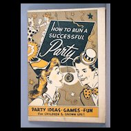 "1945 ""How to Run a Successful Party""  Party Ideas, Games, Fun for Children and Grown-ups!"