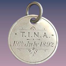 Antique Victorian  TINA  July 19, 1892 Name Love Token Coin 800/1000 Silver
