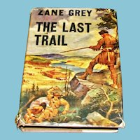 1909 Zane Grey Early Novel - The Last Trail - Full-Color Cover Art Unsigned – 1942 Wartime Edition