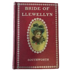1866 'Bride of Llewellyn' Hardcover Book by Mrs. E. D. E. N. Southworth,