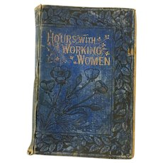 Early 1900s 'Hours with Working Women, RST' Hardcover Book
