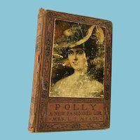 Circa 1910 'Polly: A New Fashioned Girl' Hardcover Book by Mrs. L. T. Meade