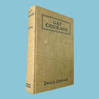 1928  'Gay Courage' Hardcover Book by Emilie Loring