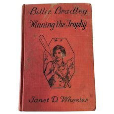1932  'Billie Bradley: Winning the Trophy' Hardcover Book by Janet D. Wheeler