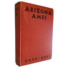 1932 Hardcover Book ‎'Arizona Ames' by Zane Grey