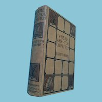 """1913 """"Where are You Going To...?"""" Suffragette Hardcover Book by Elizabeth Robins"""