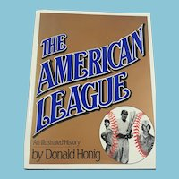 1983 First Edition 'The American League - An Illustrated History'