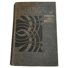 First Edition 1910 'Ragna: A Novel' by Norwegian feminist Madame Anna Constantini