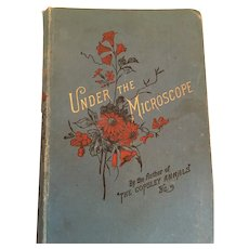 First Edition 1887 'Under the Microscope or Thou Shalt Call Me, My Father' Hardcover Book