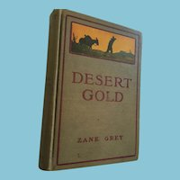 1919 'First Edition' Hardcover Book 'Desert Gold' by Zane Grey