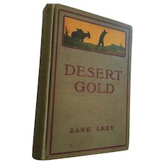 1919 'First Edition' hardcover book ‎'Desert Gold: A romance of the Border' by Zane Grey