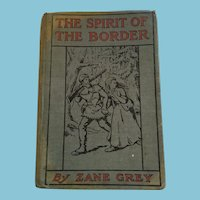1906 'First Edition' hardcover book ‎'The Spirit of the Border' by Zane Grey.