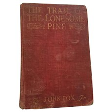 1908 First Canadian Edition 'The Trail of the Lonesome Pine' by John Fox, Jr.,