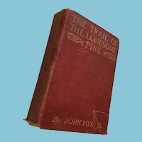 1908 First Edition 'The Trail of the Lonesome Pine' by John Fox, Jr.