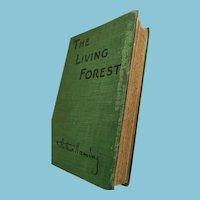 1925 First Edition 'Living Forest' Fully Illustrated Hardcover Book
