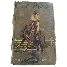 1915 'From Billabong to London' hardcover book by Mary Grant Bruce