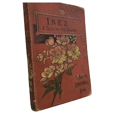 1901 'Inez: A Tale of the Alamo' Hard Cover Book by Augusta J. Evans Wilson
