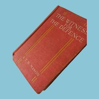 First Edition 1913 'Witness for the Defence' by A.E. Mason