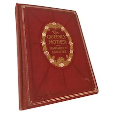 First Edition copyright 1907 'The Queenly Mother' by Margaret E. Sangster