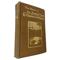 First Edition 1900 'The Heart of the Ancient Wood' by Charles G.D. Roberts