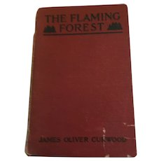 1923  'The Flaming Forest: A Novel of the Canadian Northwest' Hardcover Book