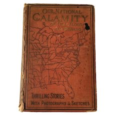 1913 'Our National Calamity of Fire, Flood, and Tornado' Hardcover Book