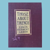 1916 First Edition 'Those About Trench', by Edwin Herbert Lewis