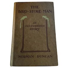 1914  First Edition 'The Bird-Store Man: An Old-Fashioned Story' Hardcover Book