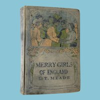Early 1900s 'Merry Girls of England' by Mrs. L.T. Meade, Chatterton-Peck Co., New York
