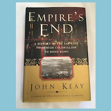 1997 'Empire's End - A History of the Far East from High Colonialism to Hong Kong' Hardcover Book