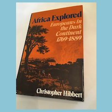 1983 'Africa Explored: Europeans in the Dark Continent 1769-1889' Hardcover Book