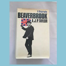 1972 Second US Printing  'Beaverbrook' Hardcover Book by A.J.P. Taylor