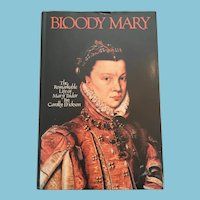 1978 First Edition 'Bloody Mary - The Remarkable Life of Mary Tudor ' hardcover book
