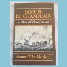 1972 First Edition 'Samuel de Champlain - Father of New France ' hardcover book