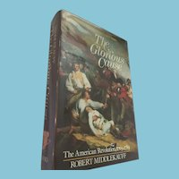 1982 First Edition 'The Glorious Cause: The American Revolution, 1763 - 1789'